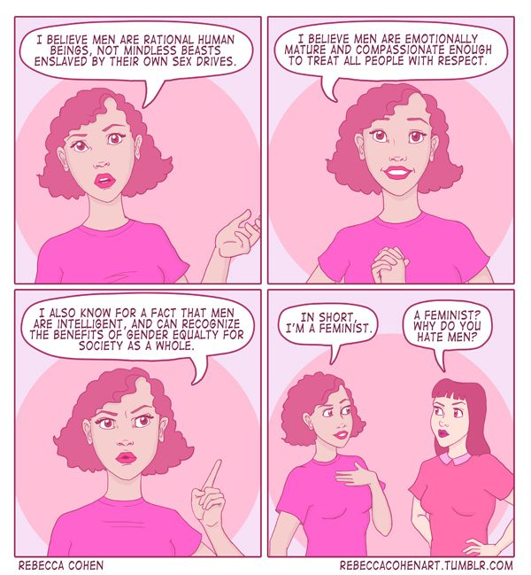 Man-hating feminists (Rebecca Cohen: http://rebeccacohenart.tumblr.com/image/63109584167)