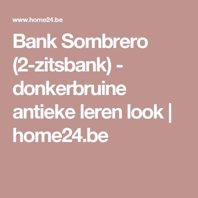 Bank Sombrero (2-zitsbank) - donkerbruine antieke leren look | home24.be