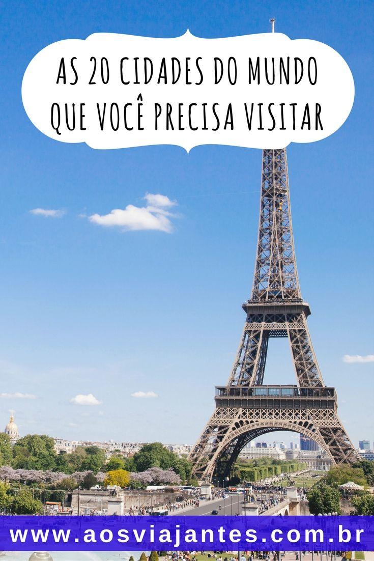 Uma lista de 20 cidades incíveis para você incluir na sua lista de viagens!