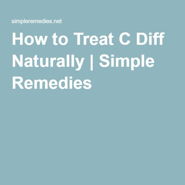How to Treat C Diff Naturally | Simple Remedies