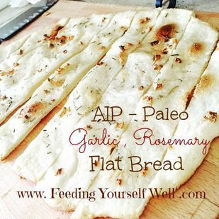 Rosemary Garlic Flatbread (tapioca/arrowroot flour, cassava flour, coconut flour, salt, coconut milk, coconut oil, gelatin egg, rosemary, garlic, garlic powder, onion powder, olive oil)