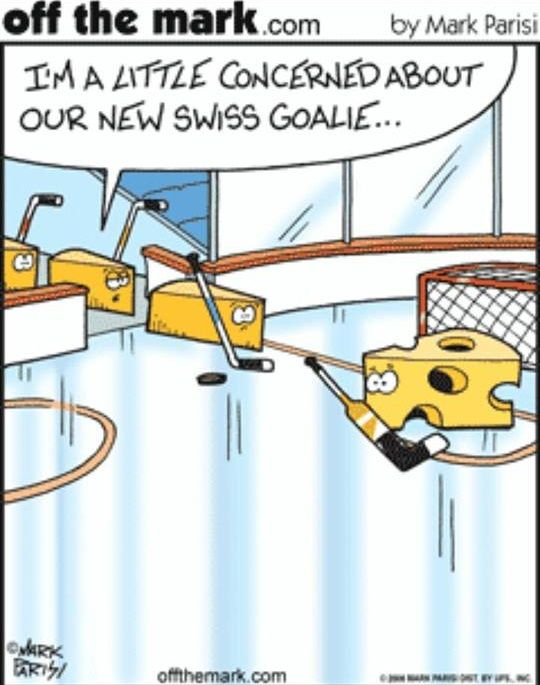 """""""I'm a little concerned about our new Swiss goalie."""" Cartoon #hockey"""