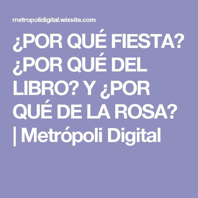 ¿POR QUÉ FIESTA? ¿POR QUÉ DEL LIBRO? Y ¿POR QUÉ DE LA ROSA? | Metrópoli Digital