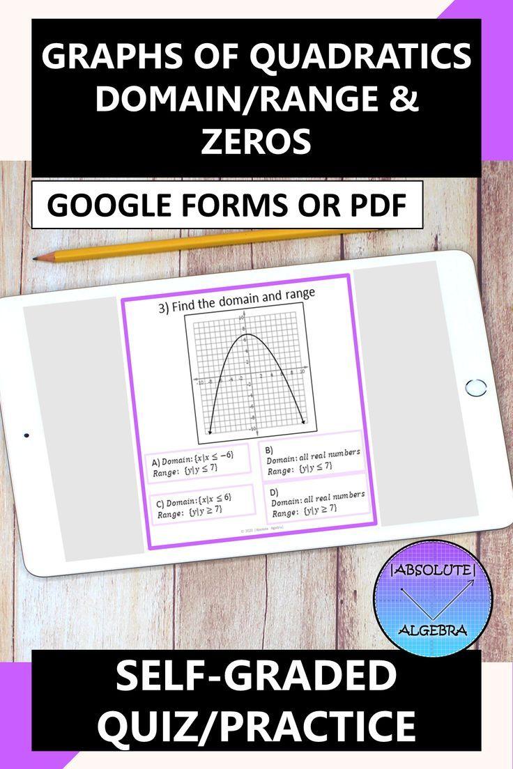 Graphs Of Quadratics Domain Range And Zeros Google Forms Practice Quiz In 2020 High School Math Activities Quadratics Google Forms