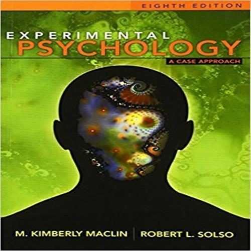 Experimental Psychology A Case Approach 8th edition by MacLin and Solso Test Bank