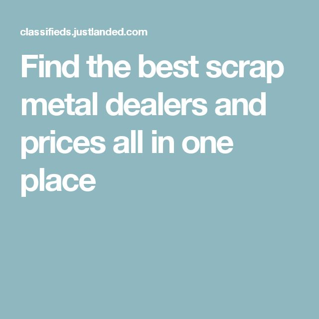 Find the best scrap metal dealers and prices all in one place