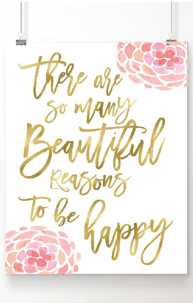 "Fall in love with this Inspirational gold foil and watercolor art print. ""There are so Many Beautiful Reasons to be Happy"" quote is printed in luxe gold foil on extra heavy pure white cardstock paper.  Beautiful and unique gift for the woman or girl in your life. Available now at Handmade at Amazon for under $18.00 for 8x10  print. Gift wrapping and fast 2-day Prime shipping available."