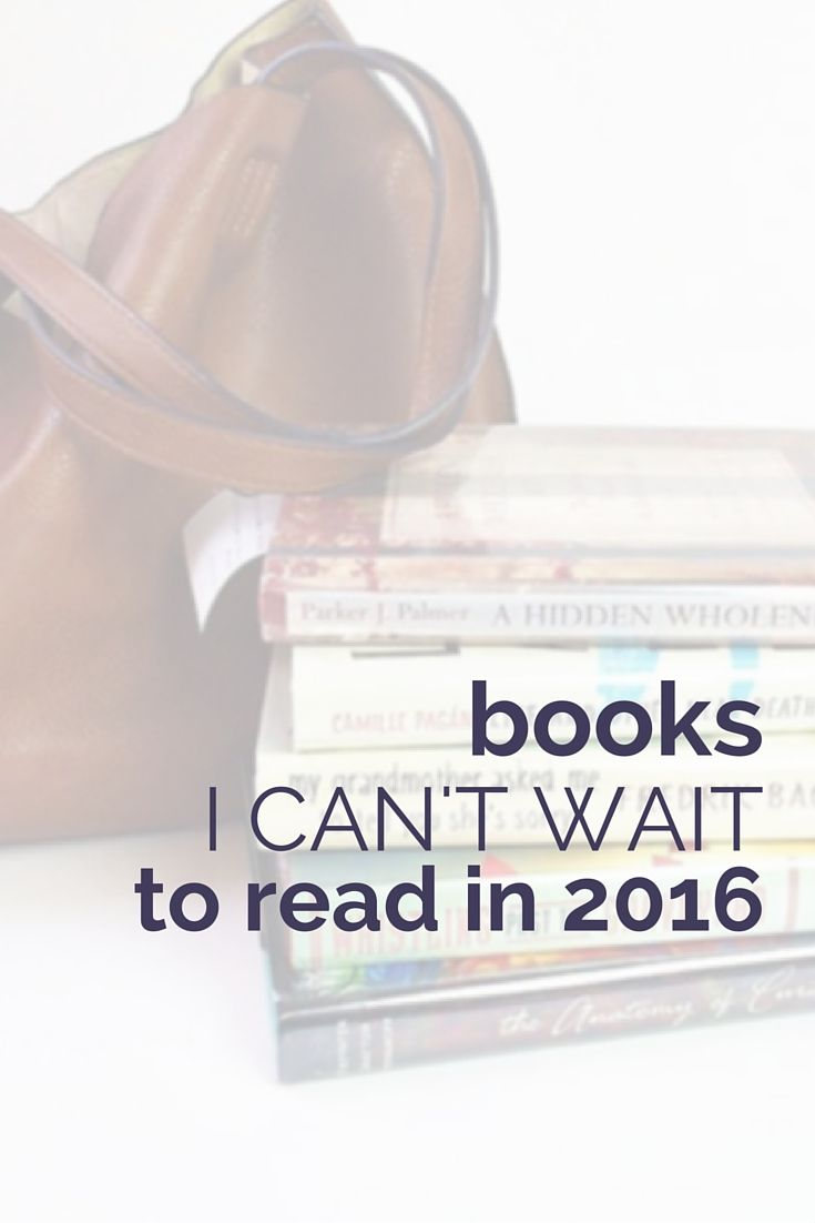 A lot of great books are being published in 2016. Here are the ones I can't wait to get my hands on.