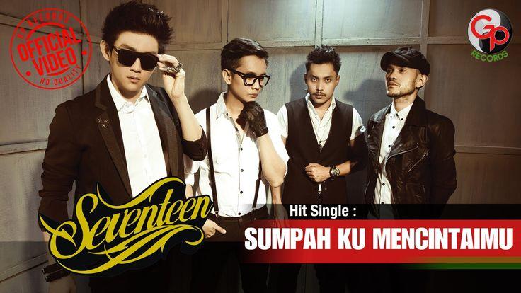 Seventeen - Sumpah Ku Mencintaimu [OFFICIAL MUSIC VIDEO]