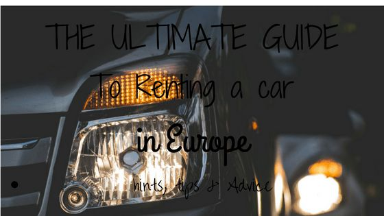 The Ultimate Guide to renting a car in Europe Hints, Tips & Advice
