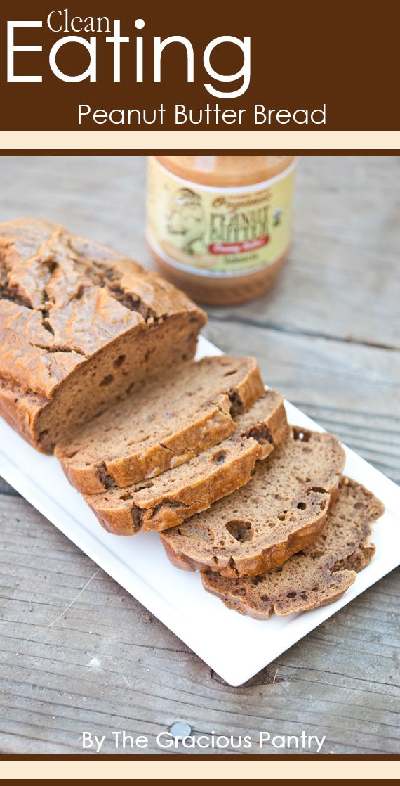 Clean Eating Peanut Butter Bread. No flour at all! Just a tasty loaf of bread!