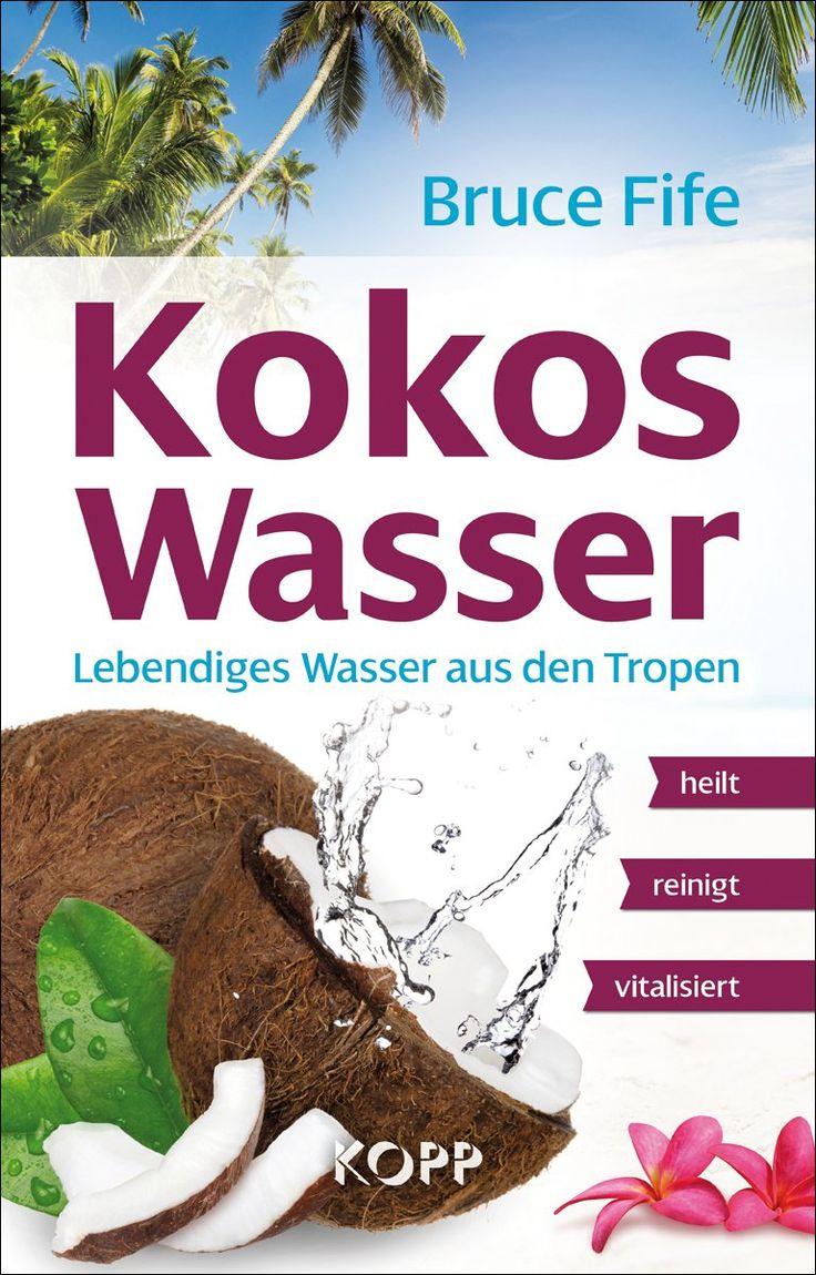 Kokoswasser: Lebendiges Wasser aus den Tropen | Erfolgsebook