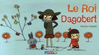 Florence Langlois - Le roi Dagobert.