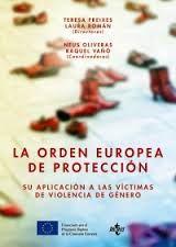 Orden europea de protección: su aplicación a las víctimas de la violencia de género (PRINT VERSION) REQUEST/SOLICITAR: http://biblioteca.cepal.org/record=b1253260~S0*spi