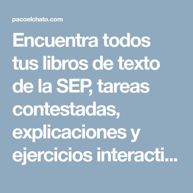 Encuentra todos tus libros de texto de la SEP, tareas contestadas, explicaciones y ejercicios interactivos.