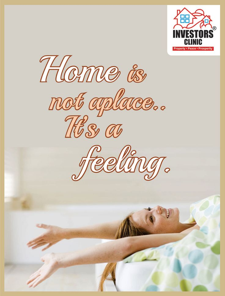 Home is not a place, it is a feeling.