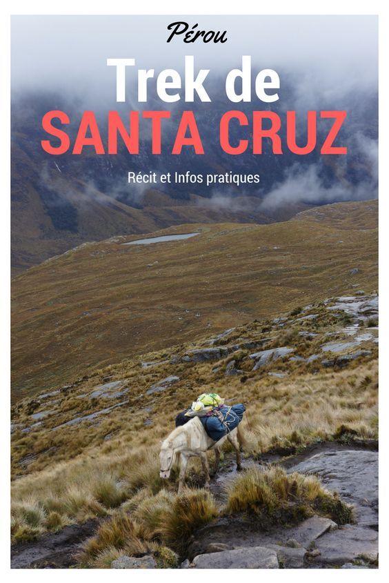 Trek de Santa Cruz: Récit et infos pratiques d'un sublime trek de 3-4 jours au départ de Huaraz dans le nord du Pérou à la découverte de l'incroyable cordillère blanche. Un incontournable à planifier pour son voyage au Pérou