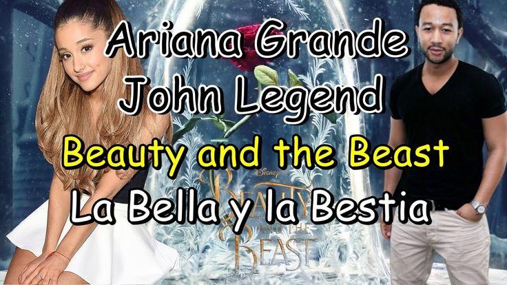 Ariana Grande & John Legend-Beauty and the Beast (Lyrics-Letra/Ingles-Es...