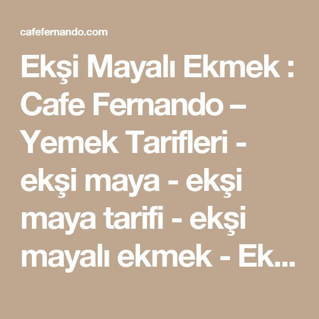 Ekşi Mayalı Ekmek : Cafe Fernando – Yemek Tarifleri - ekşi maya - ekşi maya tarifi - ekşi mayalı ekmek -  Ekmek