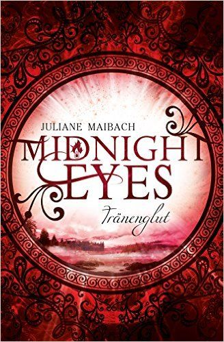 Midnight Eyes: Tränenglut eBook: Juliane Maibach: Amazon.de: Kindle-Shop