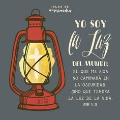 Islas de Misericordia by Sarai Llamas - Yo soy la Luz del Mundo - Juan 8, 12  #Bible #Biblia #SaraiLlamas #Jesús