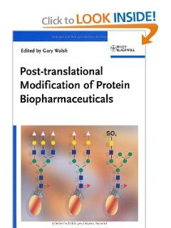 Post-translational Modification of Protein Biopharmaceuticals by Gary Walsh. Save 29 Off!. $178.64. 390 pages. Publisher: Wiley-Blackwell; 1 edition (August 24, 2009). Publication: August 24, 2009. Edition - 1
