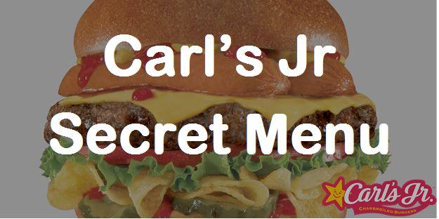 Carl's Jr secret menu | Secret Menus Guru