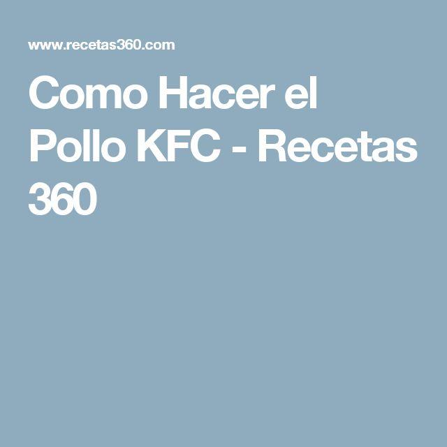 Como Hacer el Pollo KFC - Recetas 360