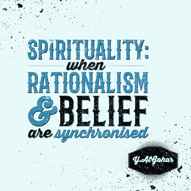 'Spirituality: when rationalism and belief are synchronised.' - His Holiness Younus AlGohar