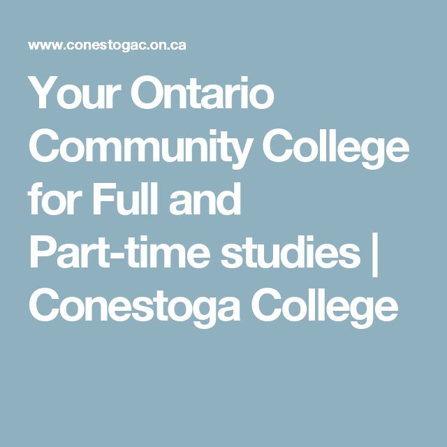 Your Ontario Community College for Full and Part-time studies   Conestoga College