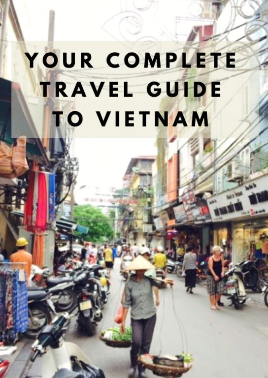 Your Complete Travel Guide To Vietnam
