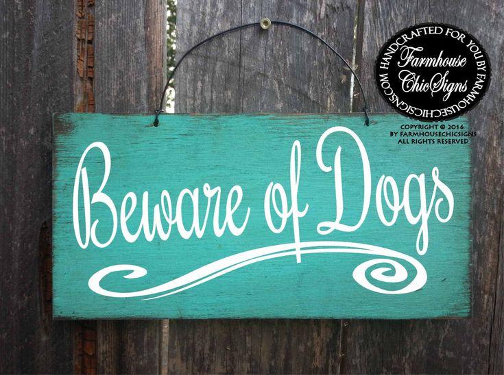 beware of dog sign, beware of dog, dog warning sign, front yard sign, dog sign, dog decor, beware of dogs, warning dog sign, 251/265 by FarmhouseChicSigns on Etsy https://www.etsy.com/listing/459706184/beware-of-dog-sign-beware-of-dog-dog
