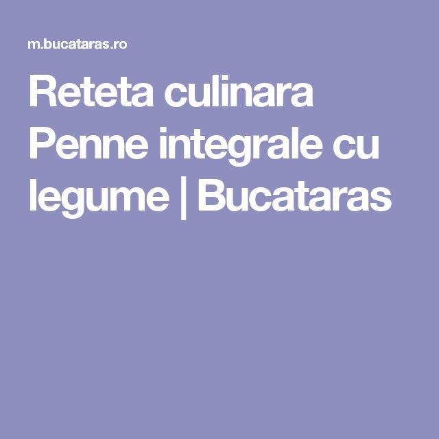 Reteta culinara Penne integrale cu legume | Bucataras