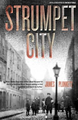 Strumpet City by James Plunkett was the Dublin: One City, One Book choice for 2013. It depicts a pivotal event in Irish social history - the mass lockout of trade unionists by employers in 1913 - and has a wonderfully memorable cast of characters - not least the city itself.