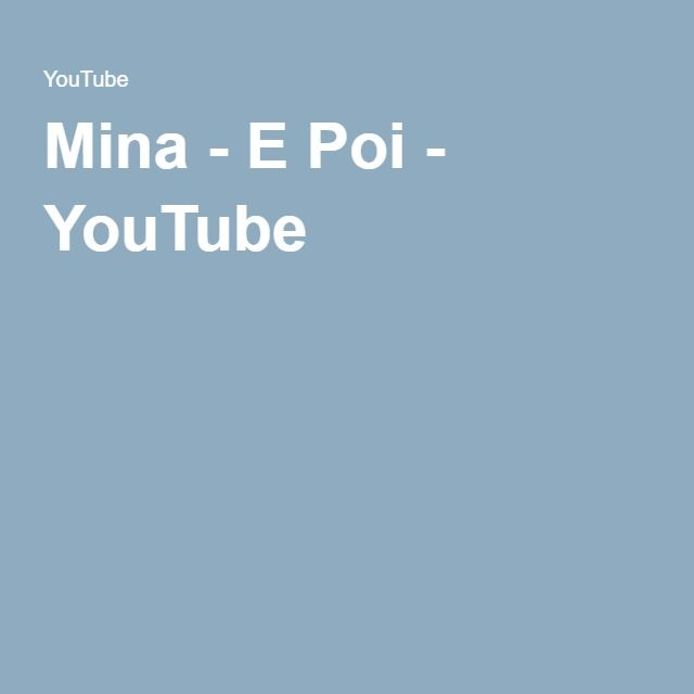 Mina - E Poi - YouTube
