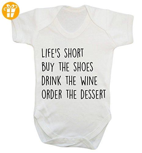 Life 's Short kaufen Die Schuhe Drink der Wein bestellen Sie die Dessert Strampelanzug Gr. M , Weiß (*Partner-Link)