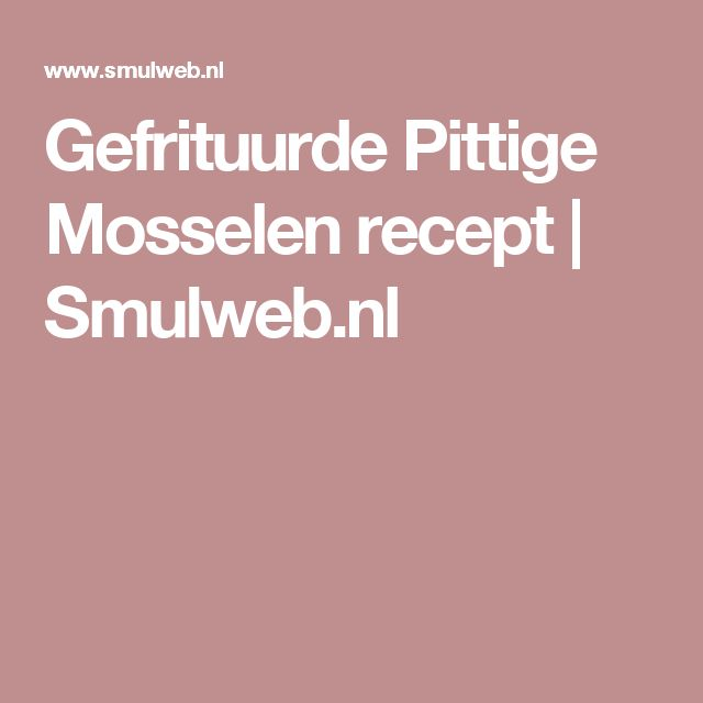 Gefrituurde Pittige Mosselen recept | Smulweb.nl