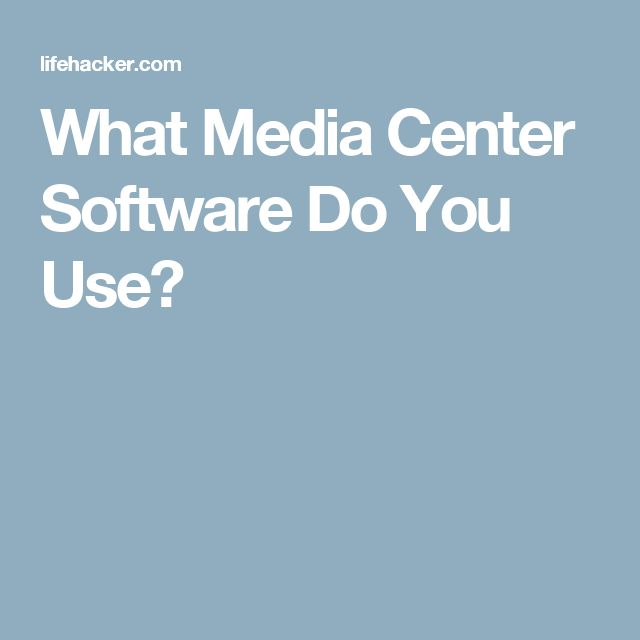 What Media Center Software Do You Use?