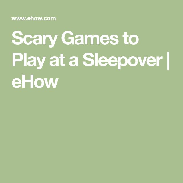 Scary Games to Play at a Sleepover | eHow