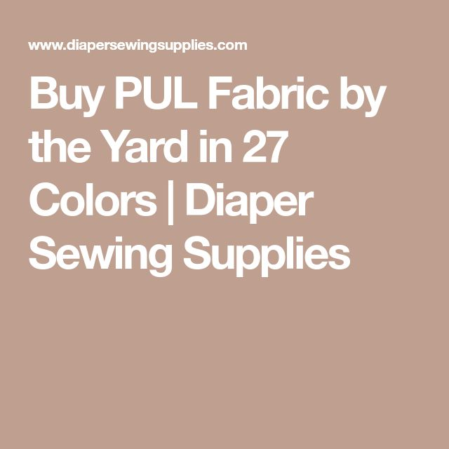Buy PUL Fabric by the Yard in 27 Colors   Diaper Sewing Supplies