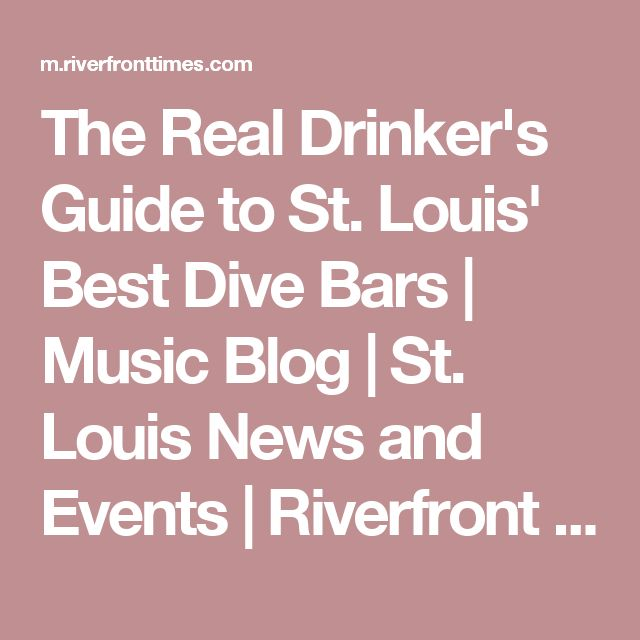 the real drinkers guide to st louis best dive bars music blog