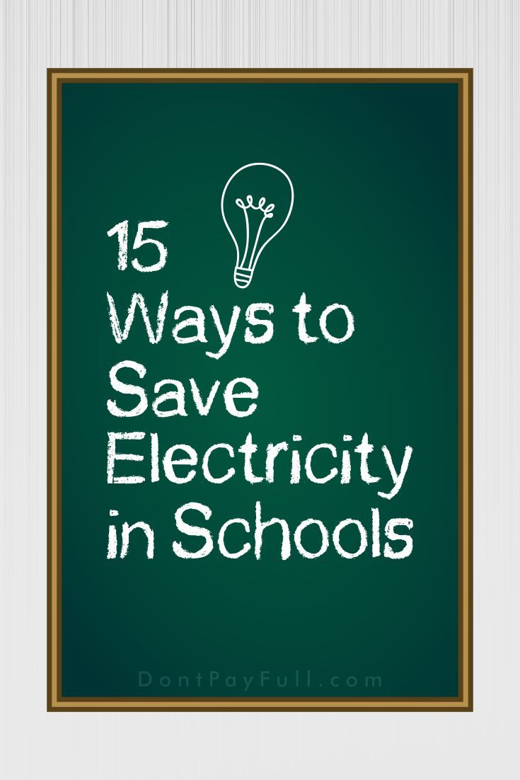 Electricity bills are piling up and the only way to stop this is to save electricity. We give you 15 Ways to Save Electricity in Schools! #DontPayFull