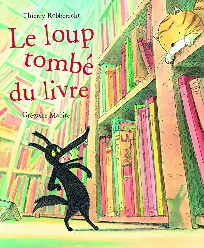 Amazon.fr - Le loup tombé du livre - Thierry Robberecht, Grégoire Mabire - Livres  Très chouette histoire