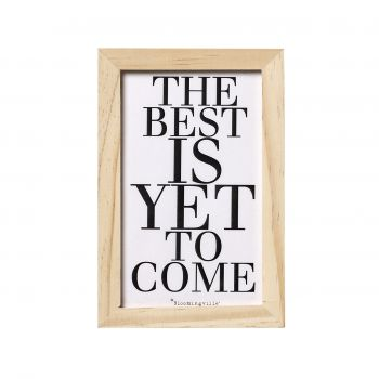 The Best Is Yet to Come - Affiche Encadrée
