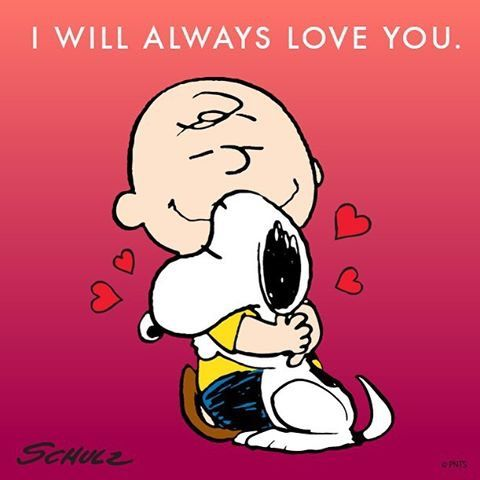 I will always love you. Charlie Brown and Snoopy.