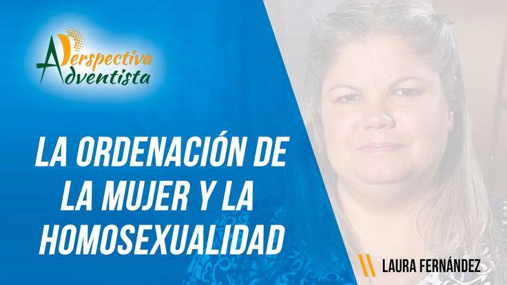 LA ORDENACIÓN DE LA MUJER Y LA HOMOSEXUALIDAD