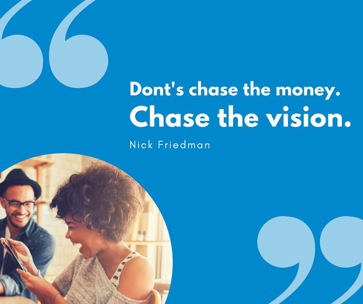 """#QuoteofWeek  """"Don't chase the money. Chase the vision."""" – Nick Friedman  #inspiration #banner #banners #smallbusiness #smallbusinessowner #sign #signage #graphicdesign #graphicdesigner #graphics #marketing #marketingtips #marketingdigital #marketingstrategy #digitalprinting #digitalprint #printing"""