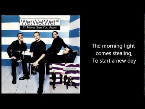 WET WET WET - If I Never See You Again