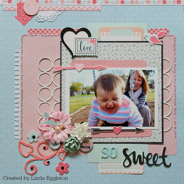 """So Sweet"" Layout by Linda Eggleton Design Team Kaisercraft using XO Collection ~ Scrapbook Pages 3"