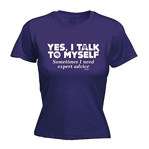 LADIES YES I TALK TO MYSELF - EXPERT ADVICE (S - PURPLE) NEW PREMIUM FITTED T-SHIRT - slogan funny clothing t shirt joke novelty vintage retro top ladies women's girl women tshirt tees tee t-shirts shirts fashion urban cool geek schizophrenia sign of sanity psychology mental illness talking to yourself psychiatrist nerd humour day mum mummy mother sister birthday ideas gifts Christmas presents gifts S M L XL 2XL - by Fonfella 123t Slogans ...